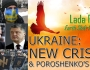 EARTHSHIFT PODCAST4: Ukraine: New Crisis & Poroshenko's End (ESP4) – With Important Written Addition!